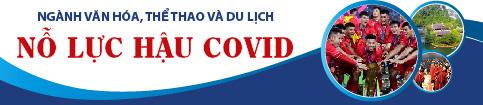 Ngành Văn hóa, Thể thao và Du lịch nỗ lực hậu Covid